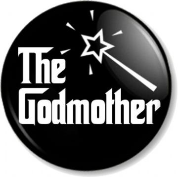 The GODMOTHER Pinback Button Badge Christening Baptism Fairy Wand Godfather (3)
